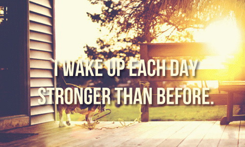 I-wake-up-each-day-stronger-than-before